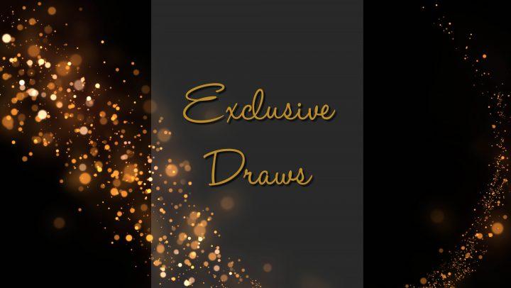 Exclusive Draws