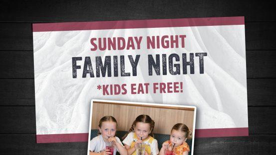 Kids Eat Free – Family Night