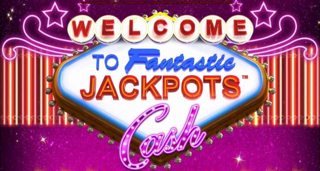 Fantastic Jackpots Hits, Cash & Rewards are all now playing