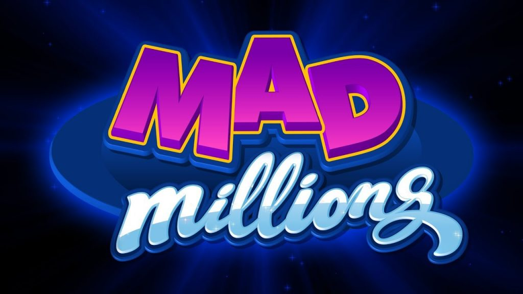 Mad Millions is now playing